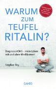 Cover-Bild zu Rey, Stephan: Warum zum Teufel Ritalin?