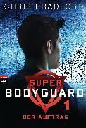 Cover-Bild zu Bradford, Chris: Super Bodyguard - Der Auftrag (eBook)