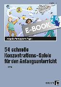Cover-Bild zu 54 schnelle Konzentrations-Spiele - Anfangsunt (eBook) von Jebautzke, Kirstin