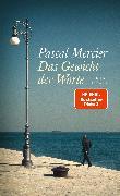 Cover-Bild zu Das Gewicht der Worte von Mercier, Pascal