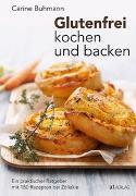 Cover-Bild zu Glutenfrei kochen und backen von Buhmann, Carine
