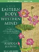 Cover-Bild zu Eastern Body, Western Mind: Psychology and the Chakra System as a Path to the Self von Judith, Anodea