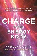 Cover-Bild zu Charge and the Energy Body von Judith, Anodea