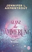Cover-Bild zu Glanz der Dämmerung von Armentrout, Jennifer L.
