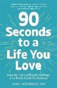 Cover-Bild zu 90 Seconds to a Life You Love von Rosenberg, Joan