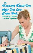 Cover-Bild zu The Illustrated Hassle-Free Make Your Own Clothes Book von Bordow, Joan Wiener