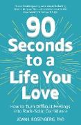 Cover-Bild zu 90 Seconds to a Life You Love (eBook) von Rosenberg, Joan