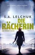 Cover-Bild zu Die Rächerin - Sie findet dich (eBook) von Lelchuk, S. A.
