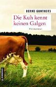 Cover-Bild zu Die Kuh kennt keinen Galgen von Gunthers, Bernd