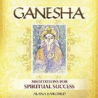 Cover-Bild zu Ganesha CD: Meditations for Spiritual Success von Fairchild, Alana