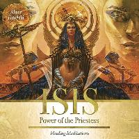 Cover-Bild zu Isis: Power of the Priestess: Healing Meditations von Fairchild, Alana (Hrsg.)