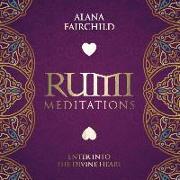 Cover-Bild zu Rumi Meditations CD: Enter Into the Divine Heart von Fairchild, Alana