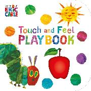 Cover-Bild zu The Very Hungry Caterpillar: Touch and Feel Playbook von Carle, Eric