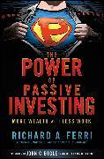 Cover-Bild zu The Power of Passive Investing (eBook) von Ferri, Richard A.