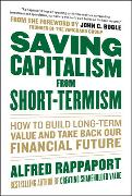 Cover-Bild zu Saving Capitalism from Short-Termism: How to Build Long-Term Value and Take Back Our Financial Future von Rappaport, Alfred