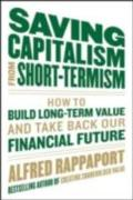 Cover-Bild zu Saving Capitalism From Short-Termism: How to Build Long-Term Value and Take Back Our Financial Future (eBook) von Bogle, John C.