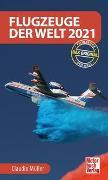 Cover-Bild zu Müller - Schönmann, Claudio: Flugzeuge der Welt 2021