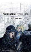 Cover-Bild zu Meier, Walter: Flughafengeschichten