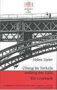 Cover-Bild zu Meier, Helen: Übung im Torkeln entlang des Falls. Ein Lesebuch