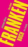 Cover-Bild zu Wilkes, Johannes: Das kleine Franken-Buch (eBook) (eBook)