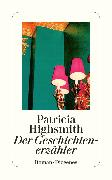 Cover-Bild zu Highsmith, Patricia: Der Geschichtenerzähler (eBook)