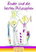 Cover-Bild zu Kinder sind die besten Philosophen von Brüning, Barbara