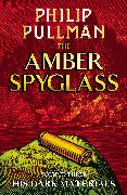Cover-Bild zu The Amber Spyglass: His Dark Materials 3 (eBook) von Pullman, Philip