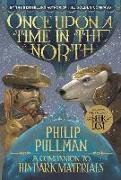 Cover-Bild zu Once Upon a Time in the North: His Dark Materials von Pullman, Philip