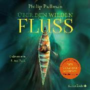 Cover-Bild zu Über den wilden Fluss (Audio Download) von Pullman, Philip