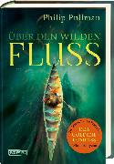 Cover-Bild zu His Dark Materials: Über den wilden Fluss von Pullman, Philip
