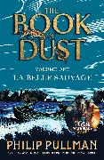 Cover-Bild zu La Belle Sauvage: The Book of Dust Volume One von Pullman, Philip