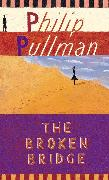 Cover-Bild zu The Broken Bridge (eBook) von Pullman, Philip