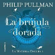 Cover-Bild zu La brújula dorada (Audio Download) von Pullman, Philip