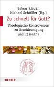Cover-Bild zu Zu schnell für Gott? von Kläden, Tobias (Hrsg.)