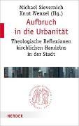 Cover-Bild zu Aufbruch in die Urbanität von Sievernich, Michael (Hrsg.)