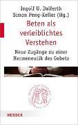 Cover-Bild zu Beten als verleiblichtes Verstehen von Dalferth, Ingolf U. (Hrsg.)