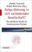 Cover-Bild zu Ewige Ordnung in sich verändernder Gesellschaft? (eBook) von Graulich, Markus (Hrsg.)