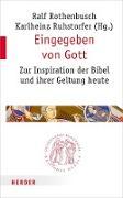 Cover-Bild zu Eingegeben von Gott (eBook) von Rothenbusch, Ralf (Hrsg.)