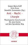 Cover-Bild zu Amt - Macht - Liturgie von Hoff, Gregor Maria (Hrsg.)