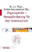 Cover-Bild zu Organspende - Herausforderung für den Lebensschutz (eBook) von Hilpert, Konrad (Hrsg.)