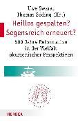 Cover-Bild zu Heillos gespalten? Segensreich erneuert? (eBook) von Swarat, Uwe (Hrsg.)