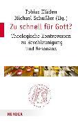 Cover-Bild zu Zu schnell für Gott? (eBook) von Kläden, Tobias (Hrsg.)