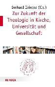 Cover-Bild zu Zur Zukunft der Theologie in Kirche, Universität und Gesellschaft (eBook) von Krieger, Gerhard (Hrsg.)