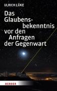 Cover-Bild zu Das Glaubensbekenntnis vor den Anfragen der Gegenwart (eBook) von Lüke, Ulrich