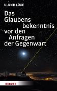 Cover-Bild zu Das Glaubensbekenntnis vor den Anfragen der Gegenwart von Lüke, Ulrich