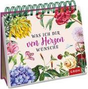 Cover-Bild zu Was ich dir von Herzen wünsche von Groh Redaktionsteam (Hrsg.)