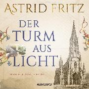 Cover-Bild zu Der Turm aus Licht (ungekürzt) (Audio Download) von Fritz, Astrid