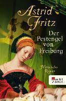 Cover-Bild zu Der Pestengel von Freiburg (eBook) von Fritz, Astrid
