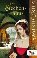 Cover-Bild zu Das Siechenhaus (eBook) von Fritz, Astrid