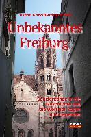 Cover-Bild zu Unbekanntes Freiburg (eBook) von Astrid Fritz, Astrid Fritz